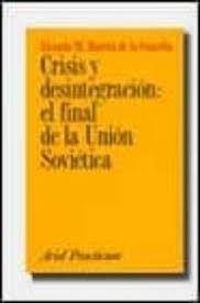 CRISIS Y DESINTEGRACIÓN FINAL DE LA UNIÓN SOVIÉTICA
