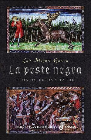 LA PESTE NEGRA. PRONTO, LEJOS Y TARDE