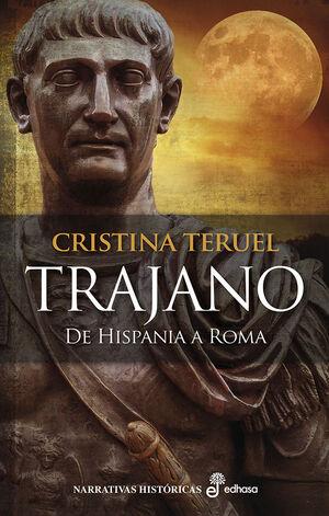 TRAJANO. DE HISPANIA A ROMA