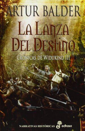 LA LANZA DEL DESTINO- CRÓNICAS DE WIDUKIND III