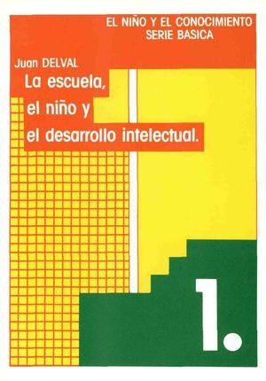 EL NIÑO Y EL DESARROLLO INTELECTUAL, LA ESCUELA