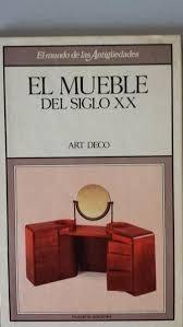 EL MUEBLE DEL SIGLO XX. ART DECO