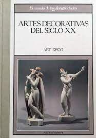 LAS ARTES DECORATIVAS DEL SIGLO XX. ART DECÓ