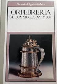 ORFEBRERÍA DE LOS SIGLOS XV Y XVI