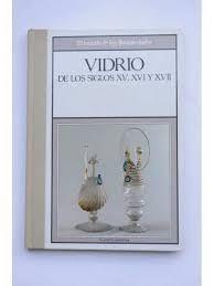VIDRIOS DE LOS SIGLOS XV, XVI Y XVII