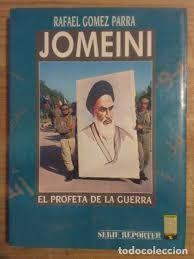 JOMEINI, EL PROFETA DE LA GUERRA