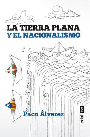 TIERRA PLANA Y EL NACIONALISMO,LA
