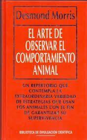EL ARTE DE OBSERVAR EL COMPORTAMIENTO ANIMAL.