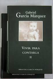 VIVIR PARA CONTARLA. 2 V.