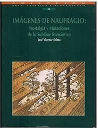 IMÁGENES DE NAUFRAGIO: NOSTALGIA Y MUTACIONES DE LO SUBLIME ROMÁNTICO