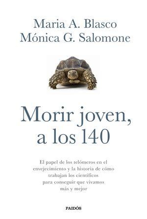 MORIR JOVEN, A LOS 140