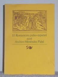 ROMANCERO JUDEO-ESPAÑOL EN EL ARCHIVO MENÉNDEZ PIDAL', EL. (T. 3)