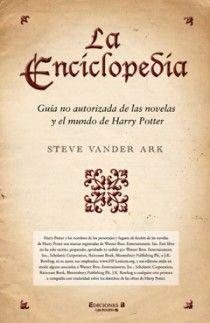 LA ENCICLOPEDIA. GUÍA NO AUTORIZADA DE LAS NOVELAS Y EL MUNDO DE HARRY POTTER.
