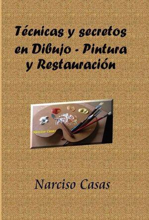 TÉCNICAS Y SECRETOS EN DIBUJO - PINTURA Y RESTAURACIÓN