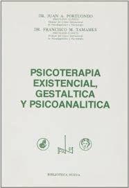 PSICOTERAPIA EXISTENCIAL GESTALTICA Y PSICOANALITICA