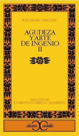 AGUDEZA Y ARTE DE INGENIO, II