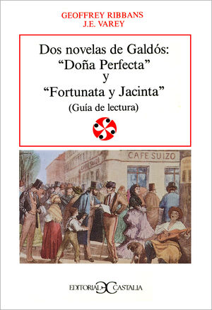 DOS NOVELAS DE GALDÓS: DOÑA PERFECTA Y FORTUNATA Y JACINTA