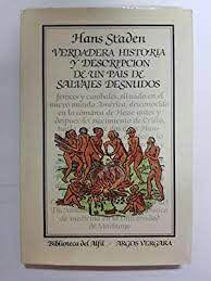 VERDADERA HISTORIA Y DESCRIPCIÓN DE UN PAIS DE SALVAJES DESNUDOS