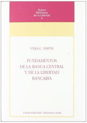 FUNDAMENTOS DE LA BANCA CENTRAL Y DE LA LIBERTAD BANCARIA