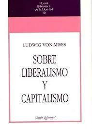 SOBRE LIBERALISMO Y CAPITALISMO