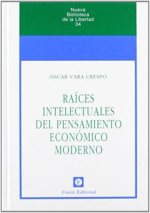 RAÍCES INTELECTUALES DEL PENSAMIENTO ECONÓMICO