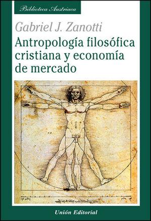ANTROPOLOGÍA FILOSÓFICA CRISTIANA Y ECONOMÍA DE MERCADO
