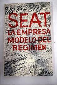 SEAT. LA EMPRESA MODELO DEL REGIMEN