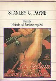 FALANGE. HISTORIA DEL FASCISMO ESPAÑOL