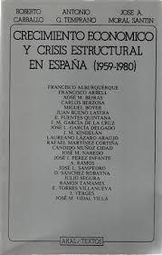CRECIMIENTO ECONÓMICO Y CRISIS ESTRUCTURAL EN ESPAÑA (1959-1980)