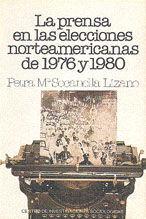 LA PRENSA EN LAS ELECCIONES NORTEAMERICANAS DE 1976 Y 1980
