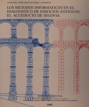 LOS MÉTODOS INFORMÁTICOS EN EL DIAGNÓSTICO DE EDIFICIOS ANTIGUOS: EL ACUEDUCTO D