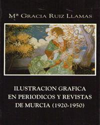 ILUSTRACION GRAFICA EN PERIODICOS Y REVISTAS DE MURCIA (1920-1950)