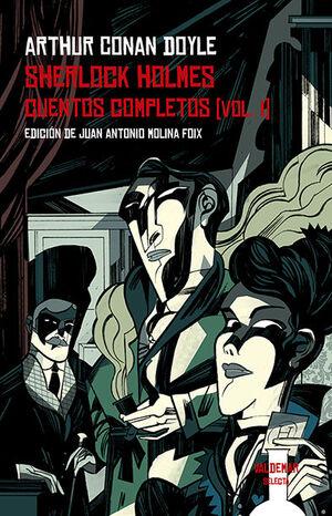 SHERLOCK HOLMES. CUENTOS COMPLETOS [VOL. I]