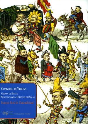 CONGRESO DE VERONA. GUERRA DE ESPAÑA - NEGOCIACIONES - COLONIAS ESPAÑOLAS