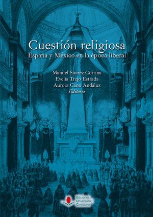 CUESTIÓN RELIGIOSA. ESPAÑA Y MÉXICO EN LA ÉPOCA LIBERAL