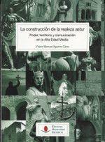 LA CONSTRUCCIÓN DE LA REALEZA ASTUR: PODER, TERRITORIO Y COMUNICACIÓN EN LA ALTA