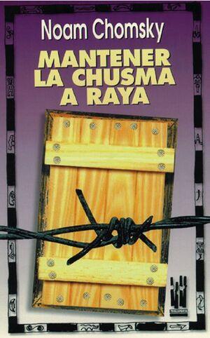 MANTENER LA CHUSMA A RAYA