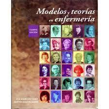 MODELOS Y TEORÍAS DE ENFERMERÍA.4ª ED.  1999