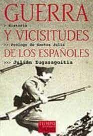 GUERRA Y VICISITUDES DE LOS ESPAÑOLES
