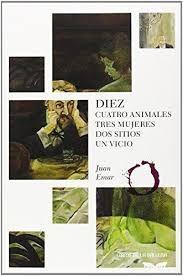 DIEZ. CUATRO ANIMALES, TRES MUJERES, DOS SITIOS, UN VICIO