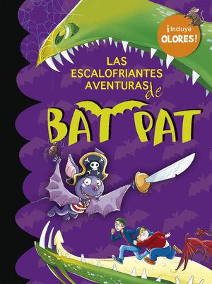 LAS ESCALOFRIANTES AVENTURAS DE BAT PAT (BAT PAT. OLORES 1)