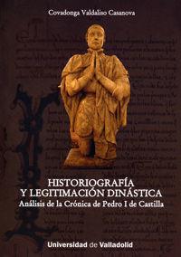 HISTORIOGRAFÍA Y LEGITIMACIÓN DINÁSTICA. ANÁLISIS DE LA CRÓNICA DE PEDRO I DE CA