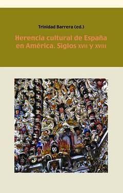 HERENCIA CULTURAL DE ESPAÑA EN AMÉRICA, SIGLOS XVII Y XVIII