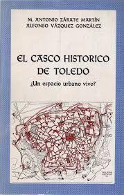 EL CASCO HISTÓRICO DE TOLEDO. ¿UN ESPACIO URBANO VIVO?