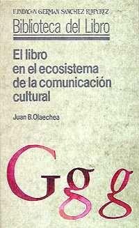 EL LIBRO EN EL ECOSISTEMA DE LA COMUNICACIÓN CULTURAL