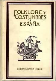 FOLKLORE Y COSTUMBRES DE ESPAÑA. 3 TOMOS