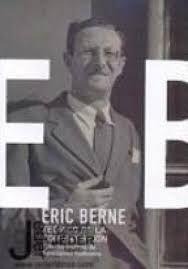 ERIC BERNE, TEÓRICO DE LA COMUNICACIÓN