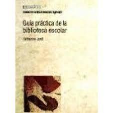 GUÍA PRÁCTICA DE LA BIBLIOTECA ESCOLAR
