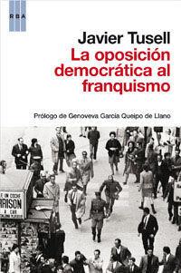 LA OPOSICION DEMOCRATICA AL FRANQUISMO