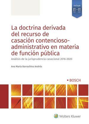 LA DOCTRINA DERIVADA DEL RECURSO DE CASACION CONTENCIOSO-ADMINIST